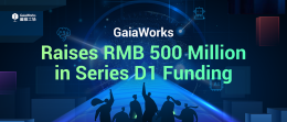 gaiaworks-raises-500-million-in-Series-D1-funding